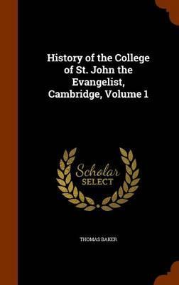 History of the College of St. John the Evangelist, Cambridge, Volume 1