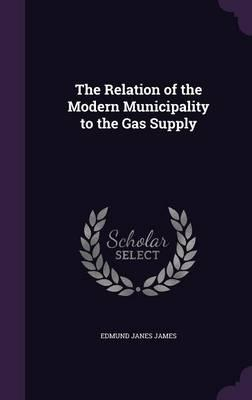 The Relation of the Modern Municipality to the Gas Supply
