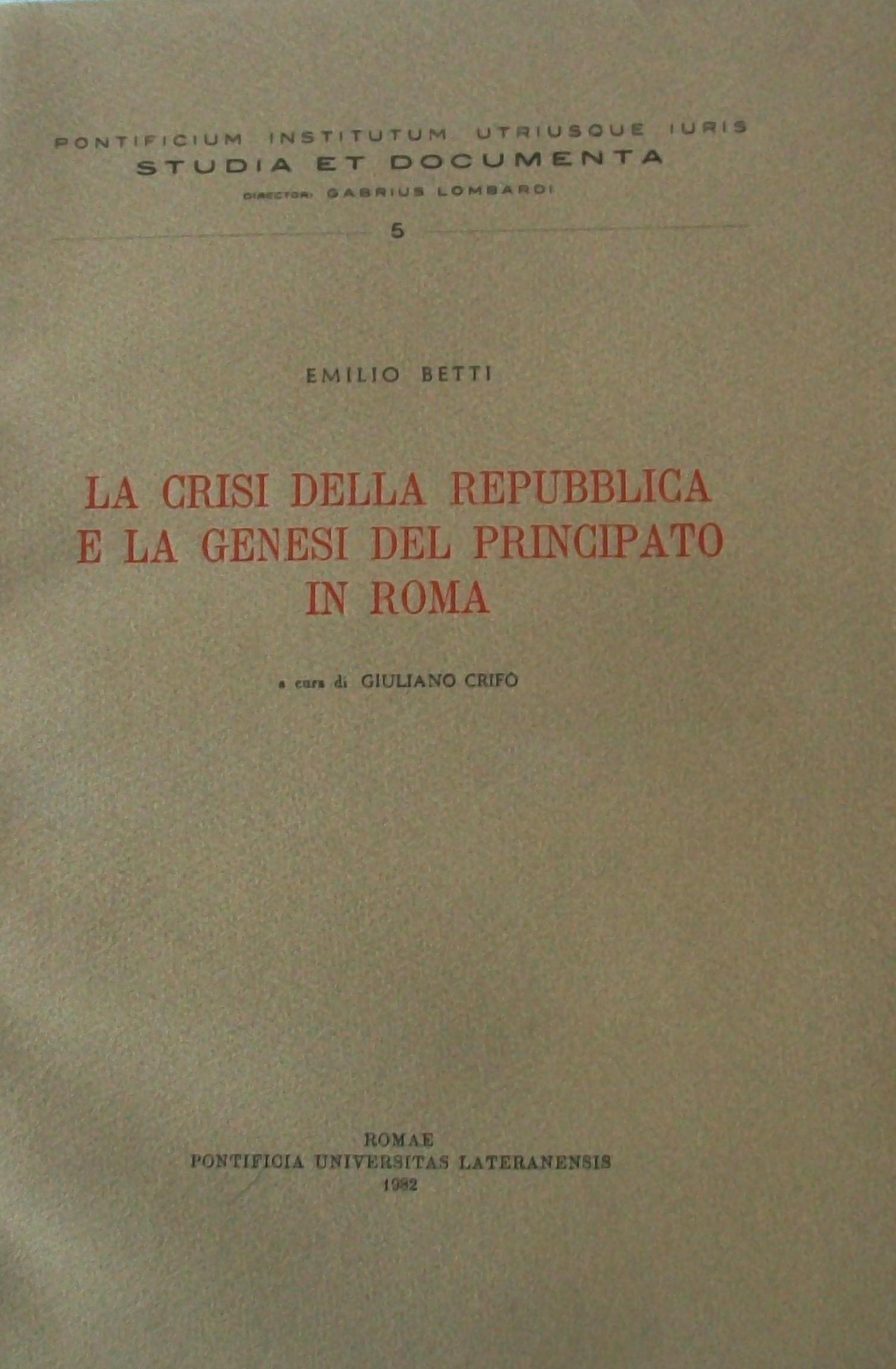 La crisi della Repubblica e la genesi del Principato in Roma