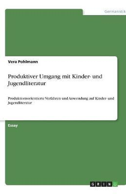 Produktiver Umgang mit Kinder- und Jugendliteratur