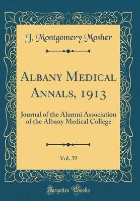 Albany Medical Annals, 1913, Vol. 39
