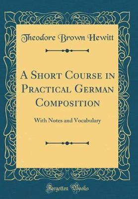 A Short Course in Practical German Composition
