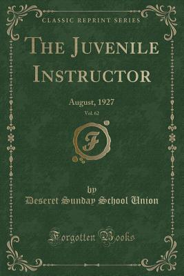 The Juvenile Instructor, Vol. 62