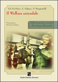 Il welfare aziendale. Dallo stress lavoro correlato allo sviluppo della qualità