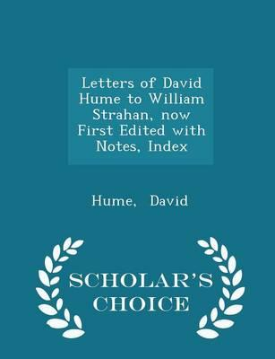 Letters of David Hume to William Strahan, Now First Edited with Notes, Index - Scholar's Choice Edition