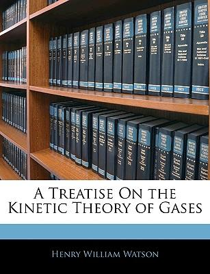 A Treatise on the Kinetic Theory of Gases