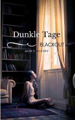 Dunkle Tage - Blackout