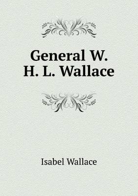 General W. H. L. Wallace