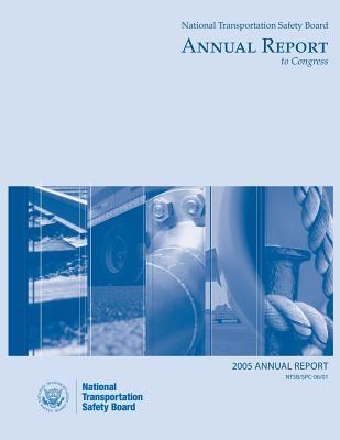 2005 National Transportation Safety Board Annal Report to Congress