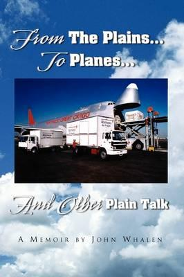 From the Plains to Planes and Other Plain Talk