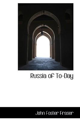 Russia of To-day