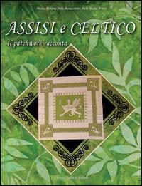 Assisi e Celtico. Il patchwork racconta