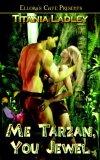 Me Tarzan, You Jewel