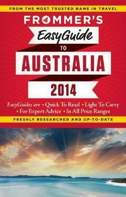 Frommer's 2014 Easyguide to Australia