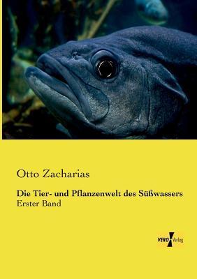 Die Tier- und Pflanzenwelt des Suesswassers