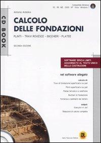 Calcolo delle fondazioni. Con CD-ROM