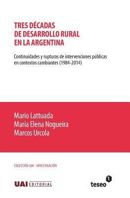Tres décadas de desarrollo rural en la Argentina