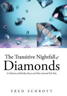 The Transitive Nightfall of Diamonds