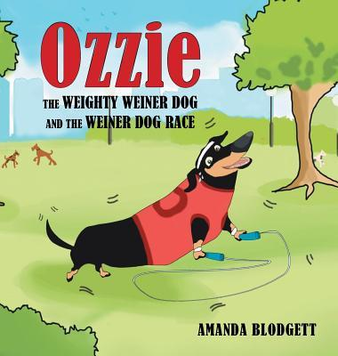 Ozzie the Weighty Weiner Dog and the Weiner Dog Race
