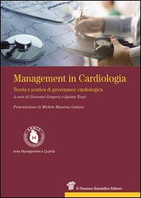 Management in cardiologia. Teoria e pratica di governance cardiologica