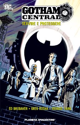 Gotham Central: servire e proteggere