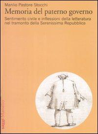 Memorie del paterno governo. Sentimento civile e inflessioni della letteratura nel tramonto della Serenissima Repubblica