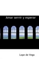Amar Servir y Espera...
