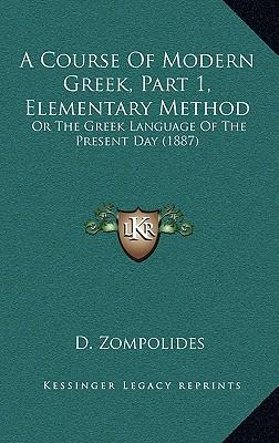 A Course of Modern Greek, Part 1, Elementary Method