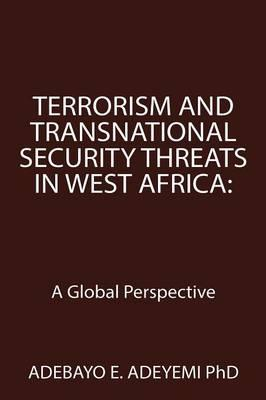 Terrorism and Transnational Security Threats in West Africa