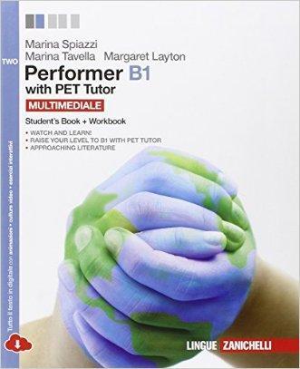 Performer B1. PET tutor. Per le Scuole superiori. Con espansione online