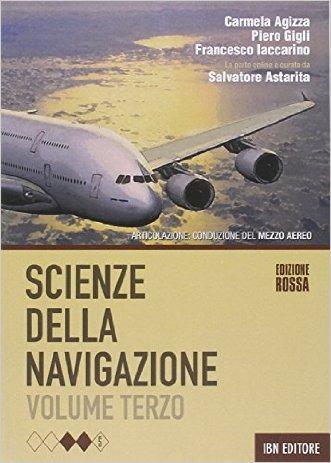 Scienze della navigazione. Articolazione conduzione del mezzo. Ediz. rossa. Con espansione online. Per gli Ist. tecnici