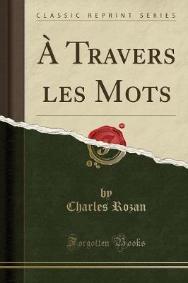 À Travers les Mots (Classic Reprint)