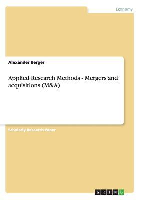 Applied Research Methods - Mergers and acquisitions (M&A)