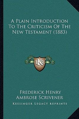 A Plain Introduction to the Criticism of the New Testament (1883)