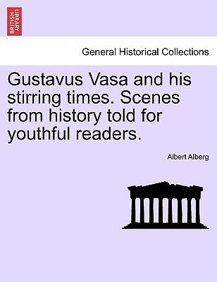 Gustavus Vasa and hi...