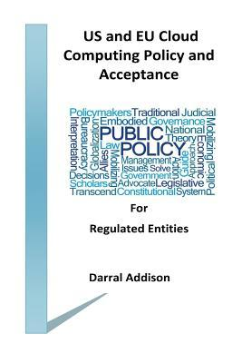 US and EU Cloud Computing Policy and Acceptance  for Regulated Entities