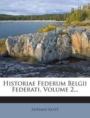 Historiae Federum Belgii Federati, Volume 2...