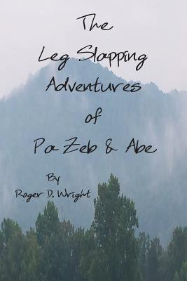 The Leg Slapping Adventures of Pa Zeb and Abe