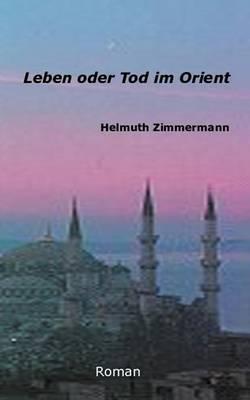 Leben oder Tod im Orient