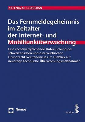Das Fernmeldegeheimnis Im Zeitalter Der Internet- Und Mobilfunkuberwachung