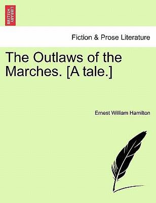 The Outlaws of the Marches. [A tale.]