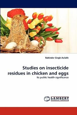 Studies on insecticide residues in chicken and eggs