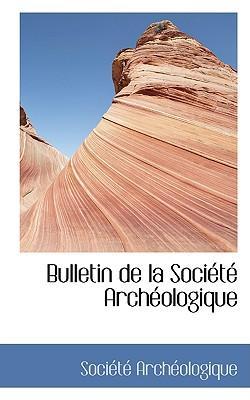Bulletin De La Societe Archeologique
