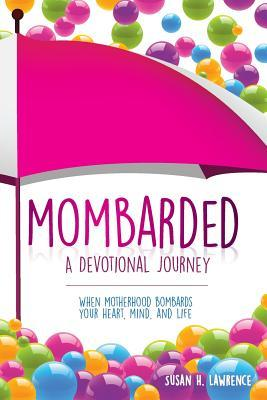 Mombarded - a Devotional Journey