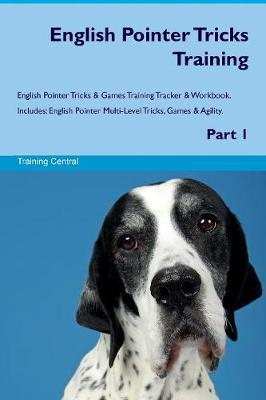 English Pointer Tricks Training English Pointer Tricks & Games Training Tracker & Workbook. Includes