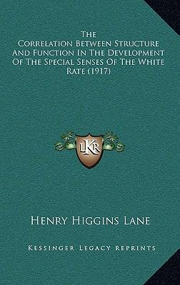 The Correlation Between Structure and Function in the Development of the Special Senses of the White Rate (1917)