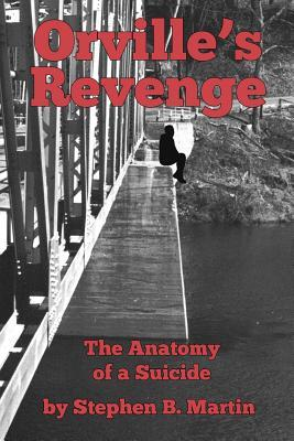 Orville's Revenge The Anatomy of a Suicide