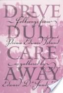 Drive dull care away