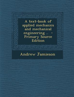 Text-Book of Applied Mechanics and Mechanical Engineering ..