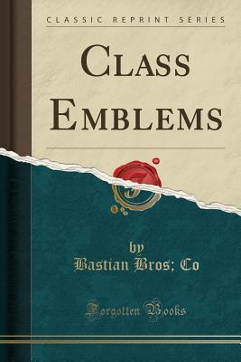 Class Emblems (Classic Reprint)